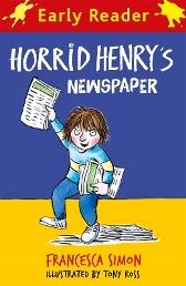 Horrid Henry Early Reader: Horrid Henry's Newspaper - Francesca Simon  Tony Ross