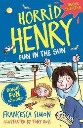 Horrid Henry: Fun in the Sun - Francesca Simon  Tony Ross