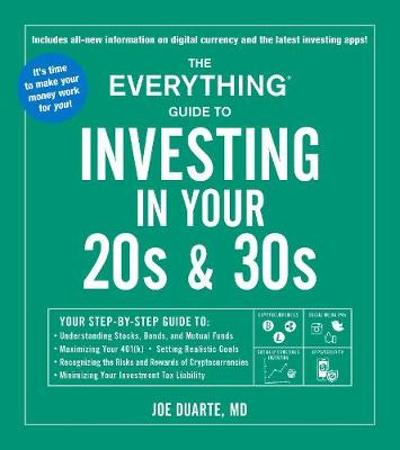 The Everything Guide to Investing in Your 20s & 30s - Joe Duarte