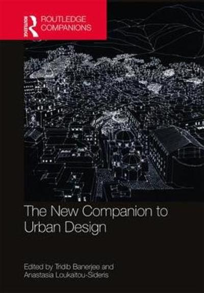 The New Companion to Urban Design - Tridib Banerjee