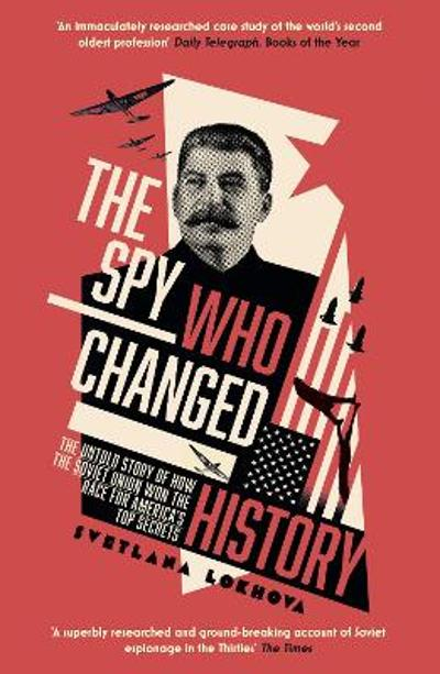 The Spy Who Changed History - Svetlana Lokhova