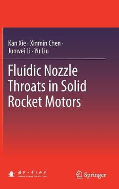 Fluidic Nozzle Throats in Solid Rocket Motors - Kan Xie
