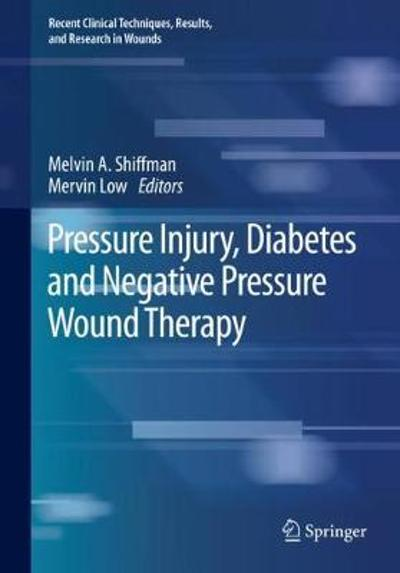 Pressure Injury, Diabetes and Negative Pressure Wound Therapy - Melvin A. Shiffman