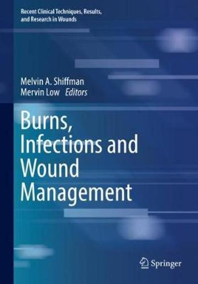 Burns, Infections and Wound Management - Melvin A. Shiffman