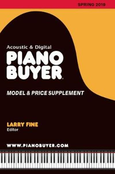 Piano Buyer Model & Price Supplement / Spring 2019 - Larry Fine