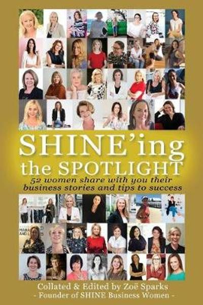 Shine'ing the Spotlight... - Zoe Sparks