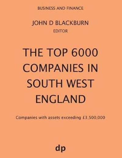 The Top 6000 Companies in South West England - John D Blackburn