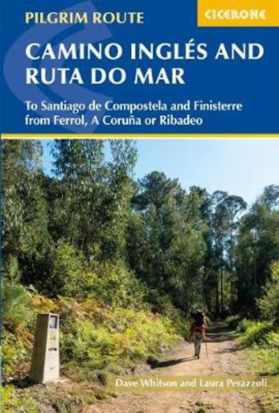 The Camino Ingles and Ruta do Mar - Dave Whitson