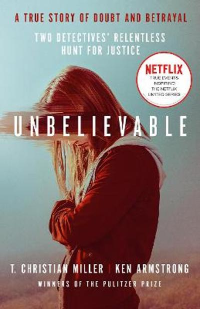 Unbelievable - T. Christian Miller