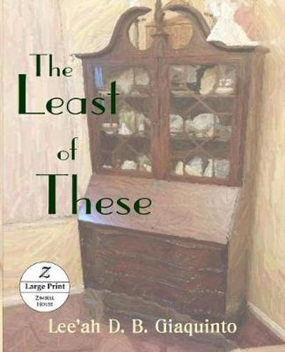 The Least of These - Lee'ah D B Giaqinto