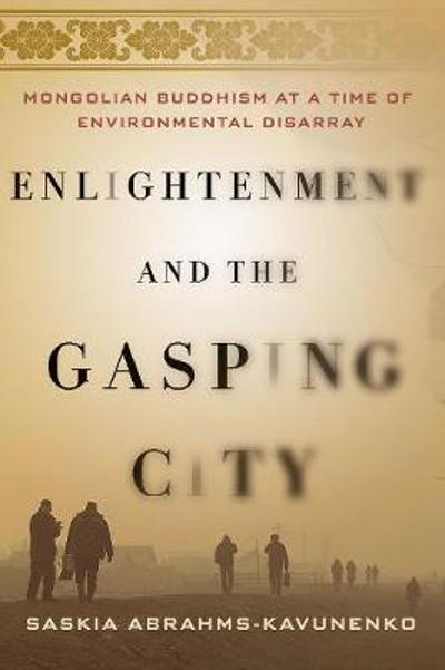 Enlightenment and the Gasping City - Saskia Abrahms-Kavunenko