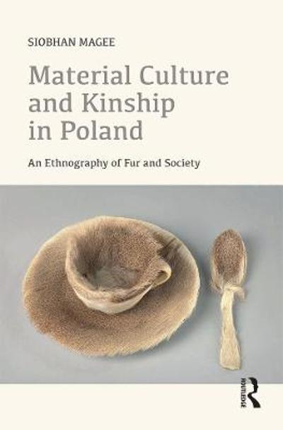 Material Culture and Kinship in Poland - Siobhan Magee
