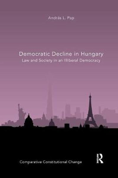 Democratic Decline in Hungary - Andras L. Pap
