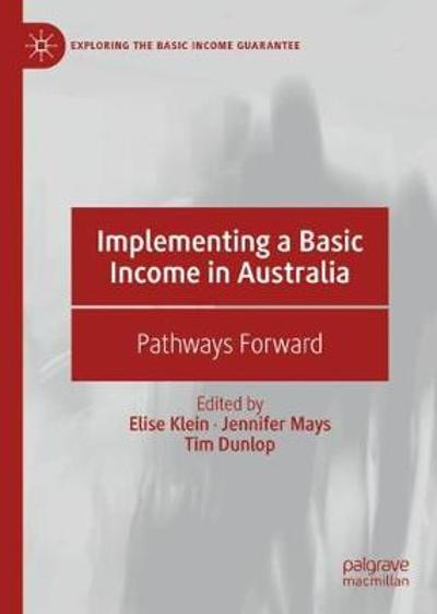 Implementing a Basic Income in Australia - Elise Klein