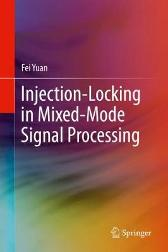 Injection-Locking in Mixed-Mode Signal Processing - Fei Yuan