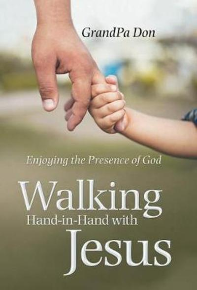 Walking Hand-In-Hand with Jesus - Grandpa Don