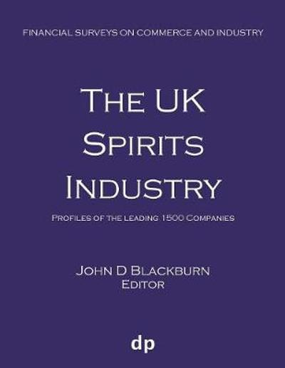 The UK Spirits Industry - John D Blackburn