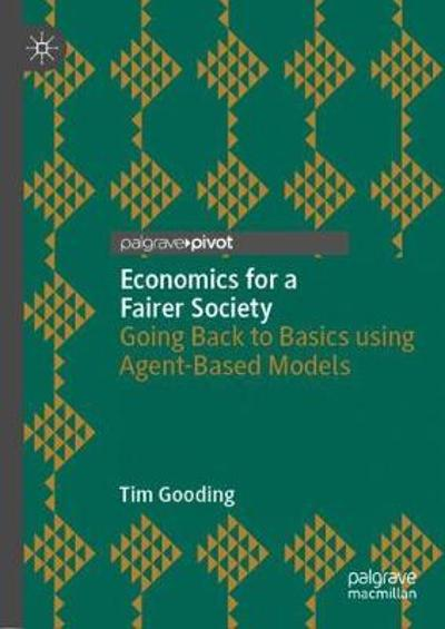 Economics for a Fairer Society - Tim Gooding