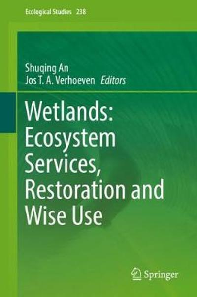 Wetlands: Ecosystem Services, Restoration and Wise Use - Shuqing An