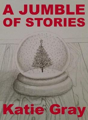 A Jumble of Stories - Katie  Gray