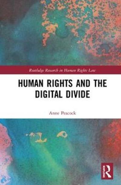 Human Rights and the Digital Divide - Anne Peacock
