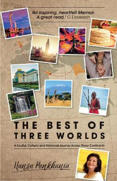 The Best of Three Worlds - Hansa Pankhania