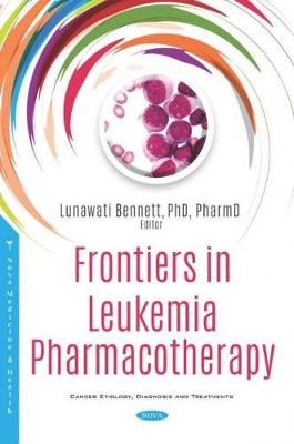 Frontiers in Leukemia Pharmacotherapy - Lunawati L. Bennett