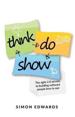 Think, Do, Show - Simon Edwards