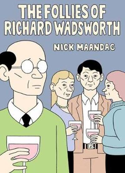 The Follies Of Richard Wadsworth - Nick Mandaag
