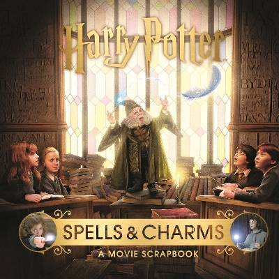 Harry Potter - Spells & Charms: A Movie Scrapbook - Warner Bros