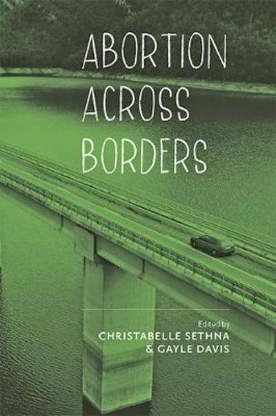 Abortion across Borders - Christabelle Sethna