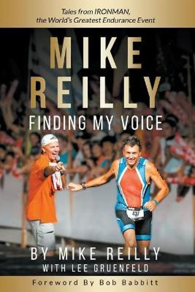 Mike Reilly Finding My Voice - Mike Reilly