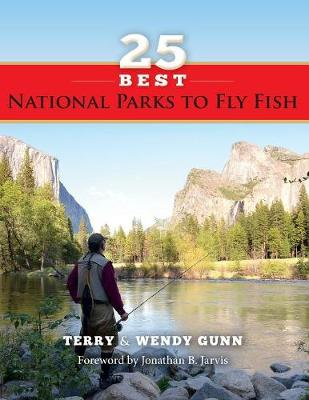 25 Best National Parks to Fly Fish - Terry Gunn