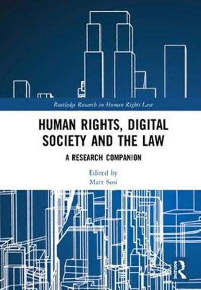 Human Rights, Digital Society and the Law - Mart Susi
