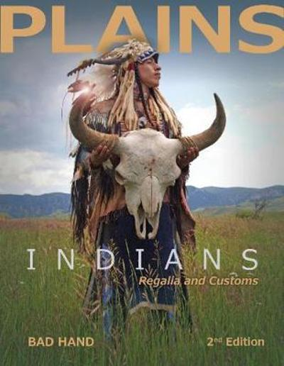 Plains Indians Regalia and Customs - Bad Hand