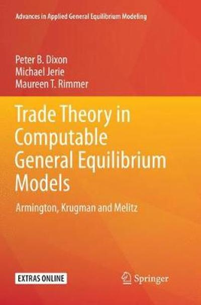 Trade Theory in Computable General Equilibrium Models - Peter B. Dixon