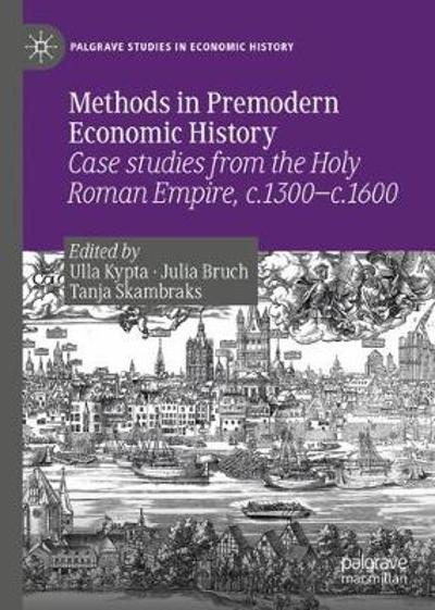 Methods in Premodern Economic History - Ulla Kypta