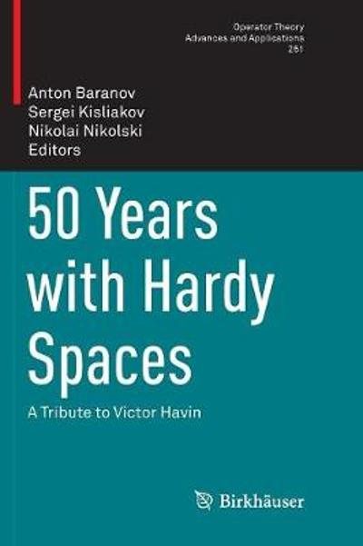 50 Years with Hardy Spaces - Anton Baranov
