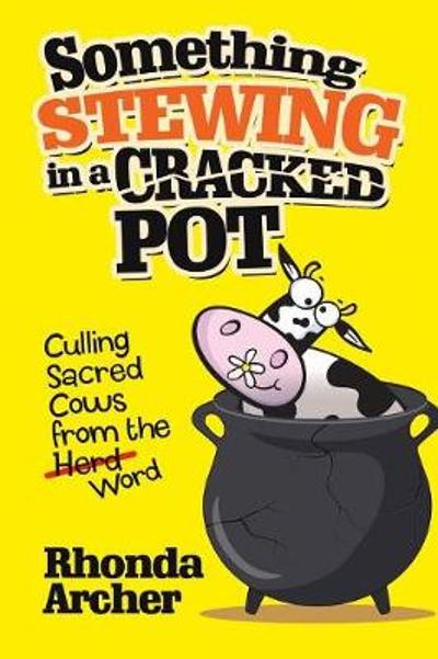 Something Stewing in a Cracked Pot - Rhonda Archer