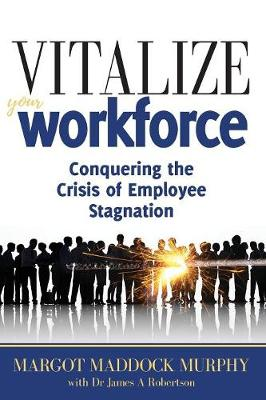 Vitalize Your Workforce - Margot Maddock Murphy