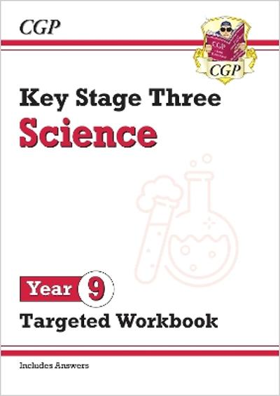 New KS3 Science Year 9 Targeted Workbook (with answers) - CGP Books