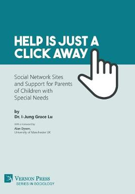 Help is just a click away: Social Network Sites and Support for Parents of Children with Special Needs - I-Jung Grace Lu