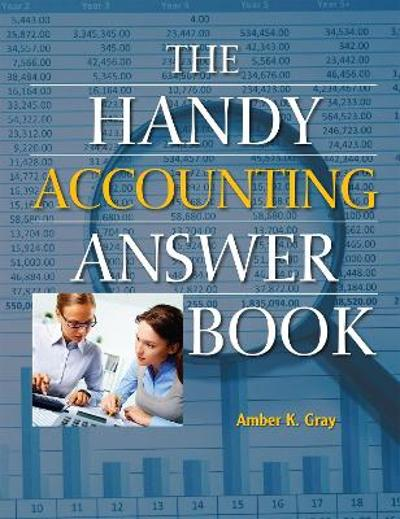 The Handy Accounting Answer Book - Amber Gray
