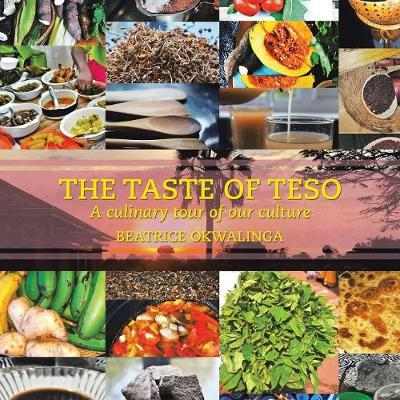 The Taste of Teso - Beatrice Okwalinga