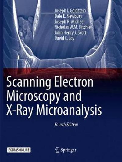 Scanning Electron Microscopy and X-Ray Microanalysis - Joseph I. Goldstein