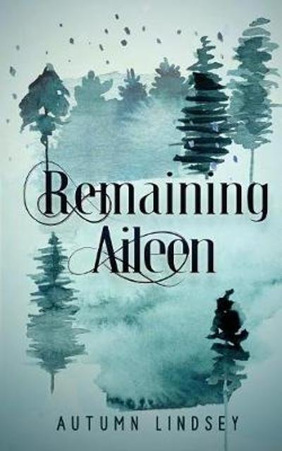 Remaining Aileen - Autumn Lindsey