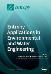 Entropy Applications in Environmental and Water Engineering - Huijuan Cui Bellie Sivakumar Vijay P Singh