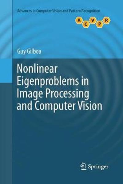 Nonlinear Eigenproblems in Image Processing and Computer Vision - Guy Gilboa