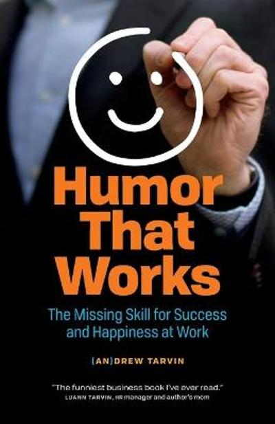 Humor That Works - Andrew Tarvin