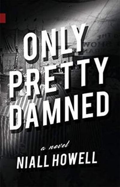 Only Pretty Damned - Niall Howell